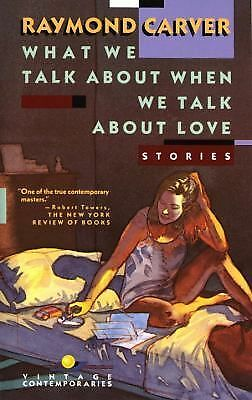 What We Talk About When We Talk About Love: Stories Carver, Raymond