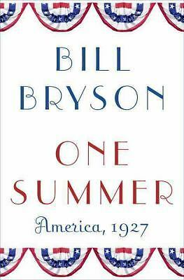 One Summer: America, 1927 Bryson, Bill