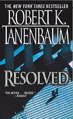 Resolved : A Novel by Robert K. Tanenbaum (2004, Paperback)