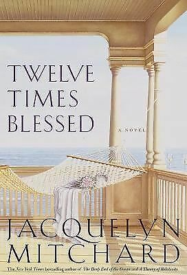 Twelve Times Blessed by Jacquelyn Mitchard (2003, Hardcover)