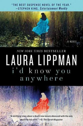 I'd Know You Anywhere by Laura Lippman (2011, Paperback)