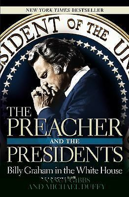 Preacher and the Presidents Nancy Gibbs Michael Duffy