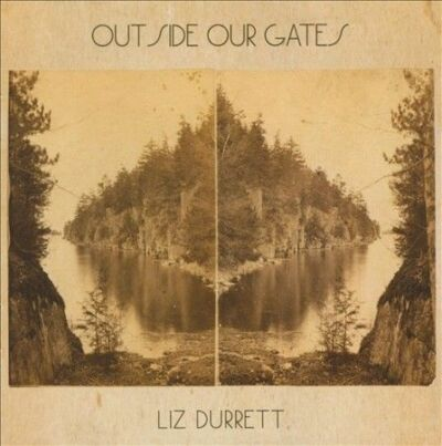 Outside Our Gates * by Liz Durrett (CD, Sep-2008, Warm Electronic Recordings)