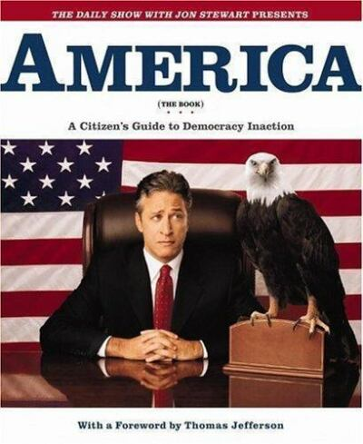 The Daily Show with Jon Stewart Presents America : A Citizen's Guide to...