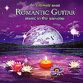 The Ultimate Most Romantic Guitar Music In The Universe [2 CD]