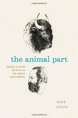 The Animal Part: Human and Other Animals in the Poetic Imagination