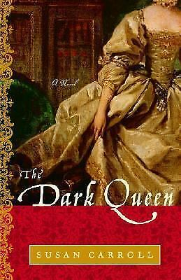 The Dark Queen : A Novel by Susan Carroll (2005, Paperback)
