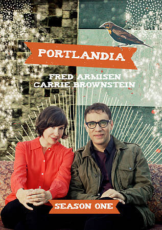 Portlandia: Season 1 by Fred Armisen, Carrie Brownstein, Kyle Maclachlan, Steve