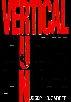 Vertical Run by Joseph R. Garber (1996, Paperback)