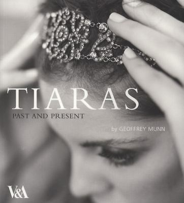 Tiaras: Past and Present by Munn, Geoffrey