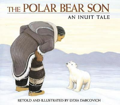 The Polar Bear Son: An Inuit Tale by Dabcovich, Lydia