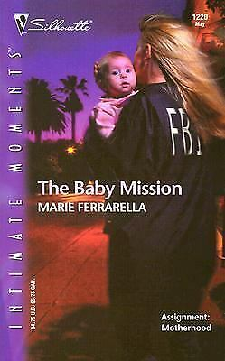 The Baby Mission by Marie Ferrarella (2003, Paperback)