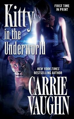 Kitty in the Underworld (Kitty Norville) by Vaughn, Carrie