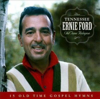 Old Time Religion by Ford, Tennessee Ernie