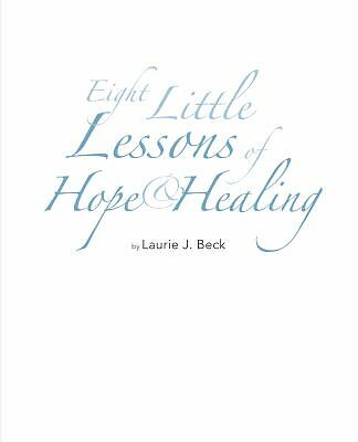 Eight Little Lessons of Hope & Healing by Laurie Beck