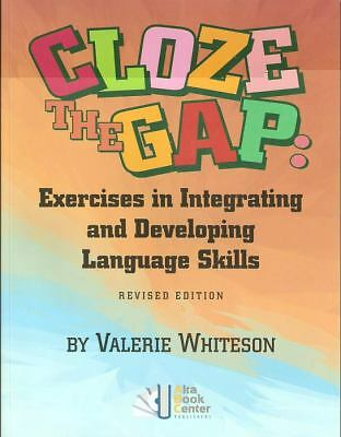 Cloze the Gap: Exercises in Integrating and Developing Language Skills by White
