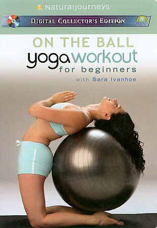 On the Ball With Sara Ivanhoe: Yoga Workout for Beginners by Sara Ivanhoe