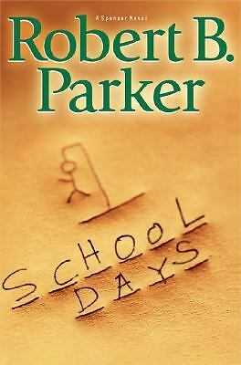 School Days by Robert B. Parker (2005, Hardcover)