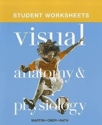 Student Worksheets for Visual Anatomy and Physiology by William C. Ober, Judi...