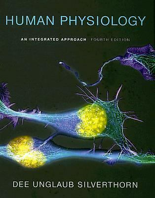 Human Physiology : An Integrated Approach by Dee Unglaub Silverthorn (2006,...