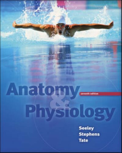 Anatomy and Physiology by Philip Tate, Rodney R. Seeley and Trent D. Stephens...