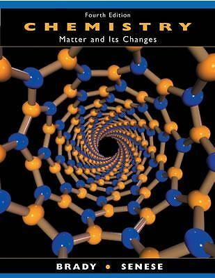 Chemistry : The Study of Matter and Its Changes by Fred Senese and James E....