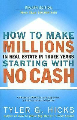 How to Make Millions in Real Estate in Three Years Startingwith No Cash by...