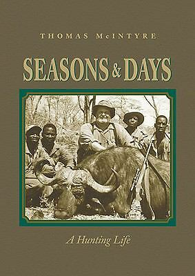Seasons & Days: A Hunting Life by Thomas McIntyre
