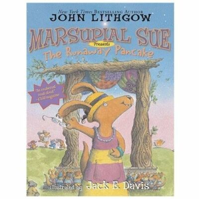 "Marsupial Sue Presents ""The Runaway Pancake"" by Lithgow, John"