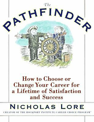 The Pathfinder : How to Choose or Change Your Career for a Lifetime of...