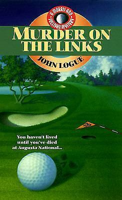 Murder on the Links by John Logue (1996, Paperback)