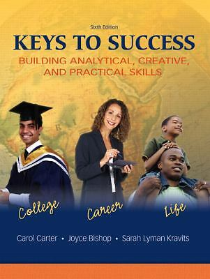 Keys to Success : Building Analytical, Creative, and Practical Skills by...