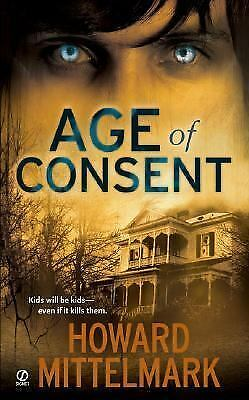 Age of Consent by Howard Mittelmark (2007, Paperback)