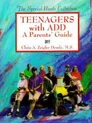 Teenagers with ADD : A Parents' Guide by Chris A. Zeigler Dendy (1995,...