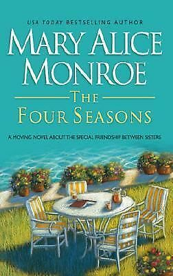 The Four Seasons by Mary Alice Monroe (2004, Paperback)