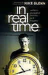 In Real Time: Authentic Young Adult Ministry as It Happens by Glenn, Mike