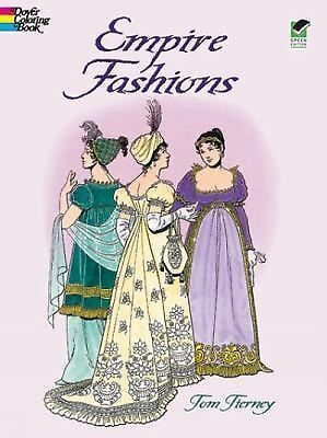 Empire Fashions (Dover Fashion Coloring Book) by Tom Tierney