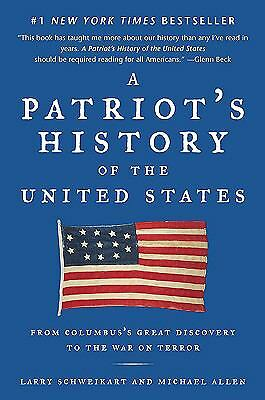 A Patriot's History of the United States: From Columbus's Great Discovery to th