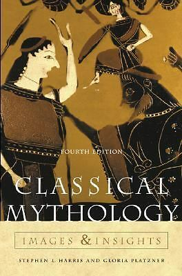 Classical Mythology: Images and Insights by Harris, Stephen, Platzner, Gloria