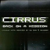 "Back on a Mission [12""] [Single] by Cirrus (CD, Jul-1998, Moonshine Music)"