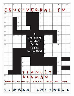 Cruciverbalism : A Crossword Fanatic's Guide to Life in the Grid by Stanley L.