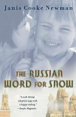 The Russian Word for Snow : A True Story of Adoption by Janis Cooke Newman...