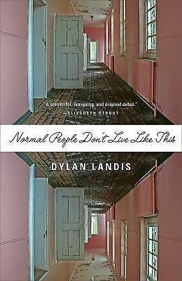 Normal People Don't Live Like This by Landis, Dylan