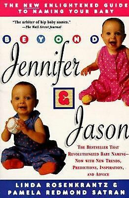 Beyond Jennifer and Jason : The New Enlightened Guide to Naming Your Baby by.(R)