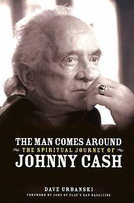 The Man Comes Around: The Spiritual Journey of Johnny Cash by Urbanski, Dave