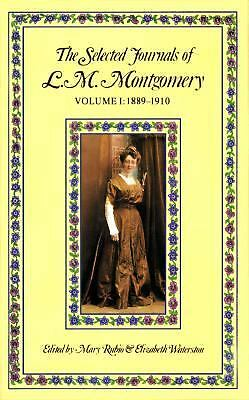 The Selected Journals of L. M. Montgomery: Vol. 1 by Montgomery, L. M.