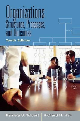 Organizations : Structures, Processes and Outcomes by Richard Hall and Pamela...