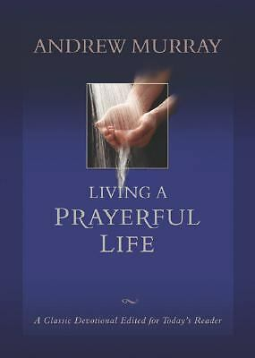 Living a Prayerful Life by Murray, Andrew