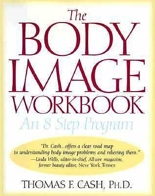 The Body Image Workbook by Cash, Thomas F.
