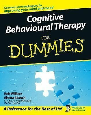 Cognitive Behavioural Therapy for Dummies by Rhena Branch and Rob Willson...